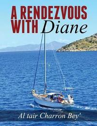 A Rendezvous with Diane by Al Tair Bey'