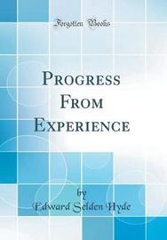 Progress from Experience (Classic Reprint) by Edward Selden Hyde image