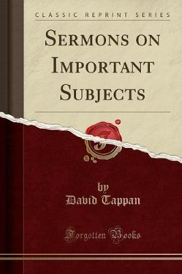 Sermons on Important Subjects (Classic Reprint) by David Tappan