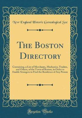 The Boston Directory by New England Historic Genealogical Soc