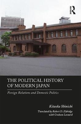 The Political History of Modern Japan by Kitaoka Shinichi