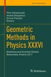Geometric Methods in Physics XXXVI