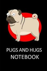 Pugs and Hugs by Blank Book Company