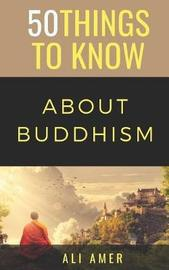 50 Things to Know about Buddhism by 50 Things To Know image