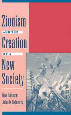 Zionism and the Creation of a New Society by Ben Halpern image