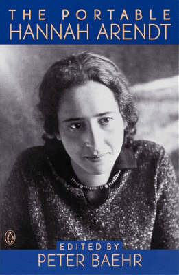The Portable Hannah Arendt by Hannah Arendt