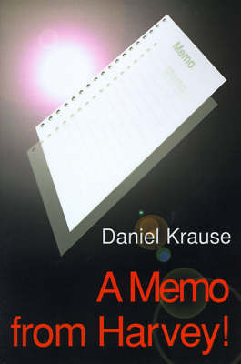A Memo from Harvey! by Daniel Krause