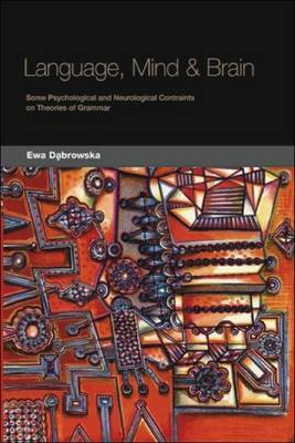 Language, Mind and Brain by Ewa Dabrowska