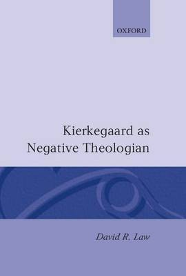 Kierkegaard as Negative Theologian by David R. Law image