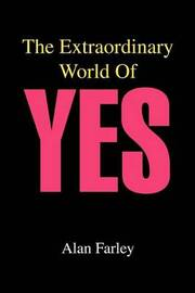 The Extraordinary World of Yes by Alan Farley image
