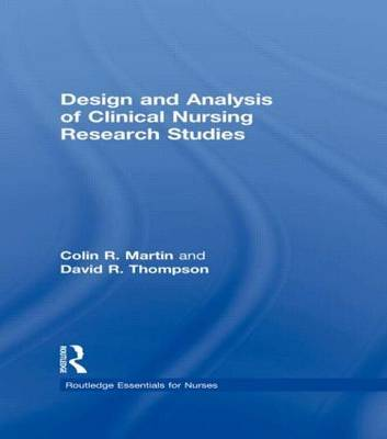 Design and Analysis of Clinical Nursing Research Studies by Colin R. Martin