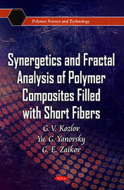 Synergetics & Fractal Analysis of Polymer Composites Filled with Short Fibers by G.V. Kozlov image