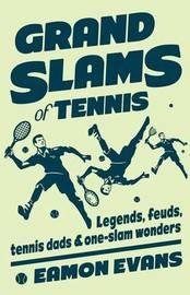 Grand Slams of Tennis by Eamon Evans