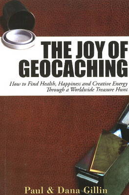 Joy of Geocaching by Paul Gillin image