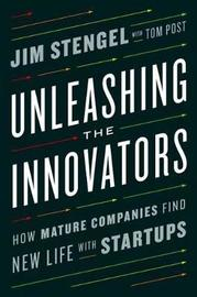 Unleashing The Innovators by Tom Post