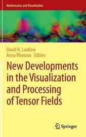 New Developments in the Visualization and Processing of Tensor Fields