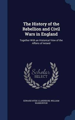 The History of the Rebellion and Civil Wars in England by Edward Hyde Clarendon image