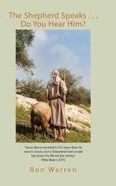 The Shepherd Speaks . . . Do You Hear Him? by Ron Warrren