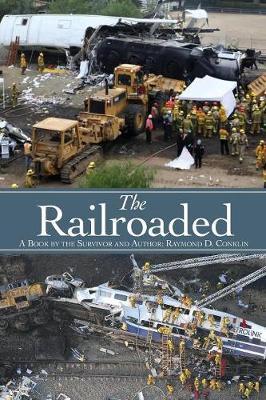 The Railroaded by Raymond Conklin