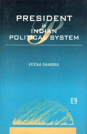 President in the Indian Political System by Veena Sharma image