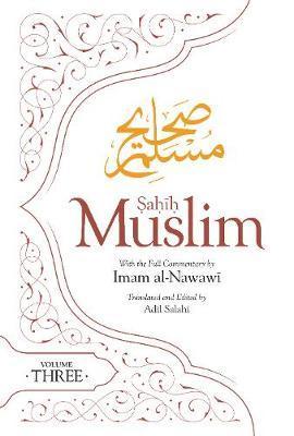 Sahih Muslim (Volume 3) by Abul-Husain Muslim
