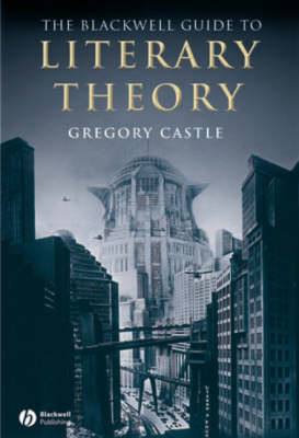 The Blackwell Guide to Literary Theory by Gregory Castle image