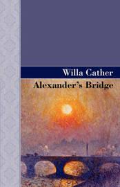 Alexander's Bridge by Willa Cather image