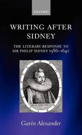 Writing after Sidney by Gavin Alexander
