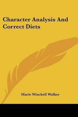 Character Analysis and Correct Diets by Marie Winchell Walker image