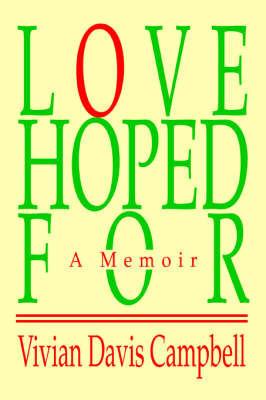 Love Hoped for: A Memoir by Vivian Davis Campbell