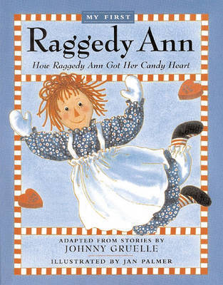How Raggedy Ann Got Her Candy Heart by Johnny Gruelle