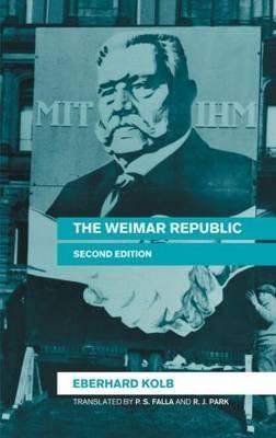 The Weimar Republic by Eberhard Kolb
