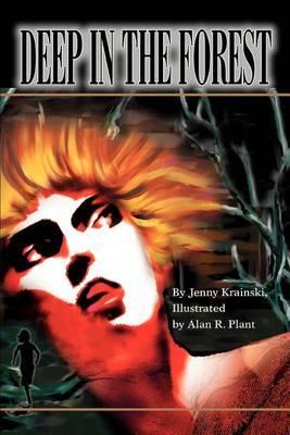 Deep in the Forest by Jenny Krainski