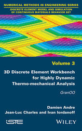 3D Discrete Element Workbench for Highly Dynamic Thermo-mechanical Analysis by Damien Andre