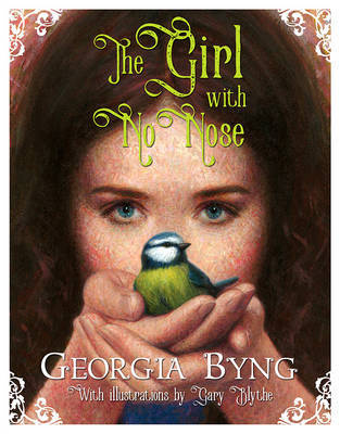 The Girl With No Nose by Georgia Byng