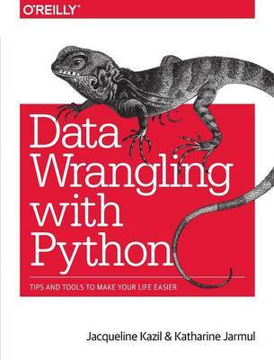 Data Wrangling with Python by Jacqueline Kazil
