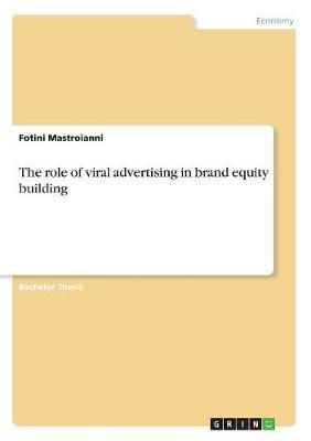 The Role of Viral Advertising in Brand Equity Building by Fotini Mastroianni image