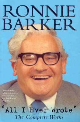 All I Ever Wrote by Ronnie Barker