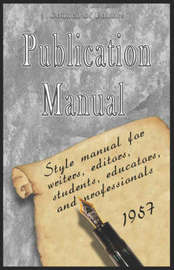 Publication Manual - Style Manual for Writers, Editors, Students, Educators, and Professionals 1957 by American Psychological Association