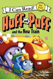 Huff And Puff And The New Train by Tish Rabe