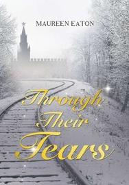 Through Their Tears by Maureen Eaton