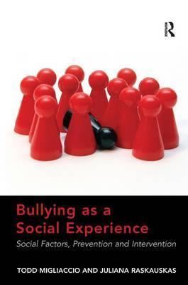 Bullying as a Social Experience by Juliana Raskauskas