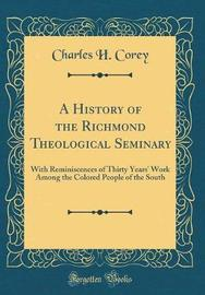 A History of the Richmond Theological Seminary by Charles H. Corey