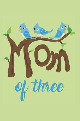 Mom of Three by Mom Journal
