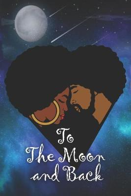 To The Moon And Back by Charlotte L Brown-Jenkins