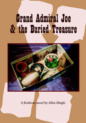 Grand Admiral Joe and the Buried Treasure by Allen Hingle