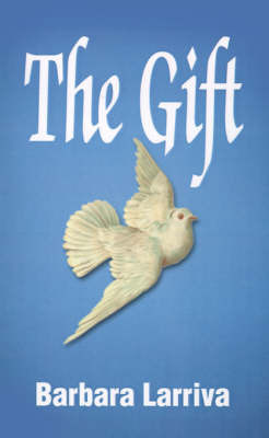 The Gift by Barbara Larriva
