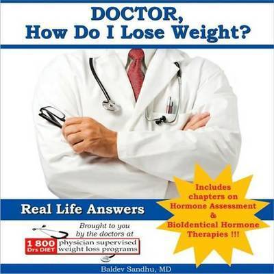 Doctor, How Do I Lose Weight? by Baldev Sandhu