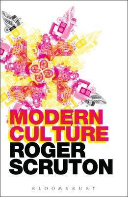 Modern Culture by Roger Scruton