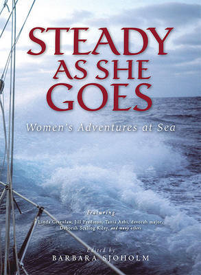 Steady as She Goes by Barbara Sjoholm
